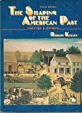 The Shaping of the American Present 1865, Kelley, Robert, 0138081476