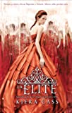 La elite (La selección / The Selection) (Spanish Edition) Livre Pdf/ePub eBook