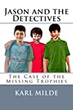 Jason and the Detectives, Karl Milde, 147813254X