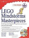 LEGO Mindstorms Masterpieces: Building Advanced Robots