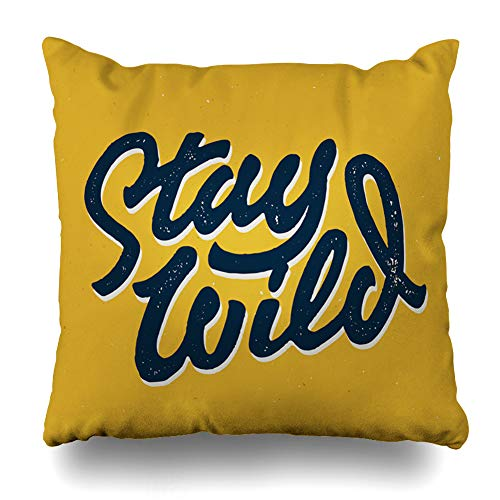 - ArTmall Throw Pillow Case Rude Stay Wild Old School Graphics Retro Typographic Badge Quote Stamp Effect Vintage Americana Zippered Pillowcase Square Size 18 x 18 Inches Home Decor Cushion Covers