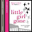 Little Girl Gone Audiobook by Alexandra Burt Narrated by Caitlin Thorburn
