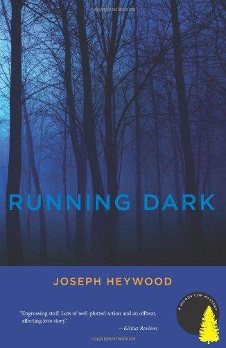 Download Running Dark: A Woods Cop Mystery (Woods Cop Mysteries) PDF