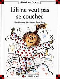 Lili ne veut pas se coucher par Dominique de Saint-Mars