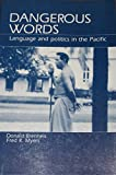img - for Dangerous Words: Language and Politics in the Pacific book / textbook / text book