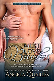 Must Love Breeches: A Time Travel Romance (Must Love Series Book 1) by [Quarles, Angela]
