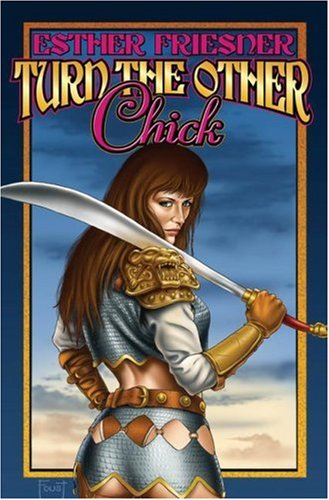 Turn the Other Chick - Esther Friesner