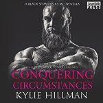 Conquering Circumstances: Black Shamrocks MC Novella  | Kylie Hillman