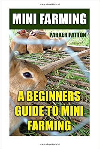 Mini Farming: A Beginners Guide To Mini Farming