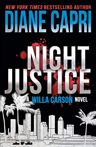 Night Justice: A Judge Willa Carson Mystery (Hunt for Justice Series Book 11) by [Capri, Diane]