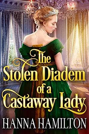 The Stolen Diadem of a Castaway Lady: A Historical Regency Romance ...
