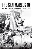 img - for The San Marcos 10: An Antiwar Protest in Texas book / textbook / text book