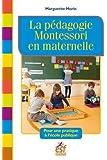 La pédagogie Montessori en maternelle : Pour une pratique à l'école publique