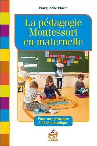 La Pedagogie Montessori En Maternelle Pour Une Pratique A