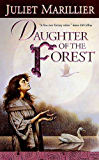 Daughter of the Forest: Book One of the Sevenwaters Trilogy (The Sevenwaters Series)