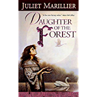 Daughter of the Forest: Book One of the Sevenwaters Trilogy (The Sevenwaters Series 1) (English Edition)