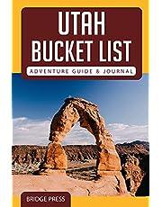 Utah Bucket List Adventure Guide & Journal: Explore 50 Natural Wonders You Must See!