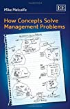 img - for How Concepts Solve Management Problems by Mike Metcalfe (2014-06-30) book / textbook / text book