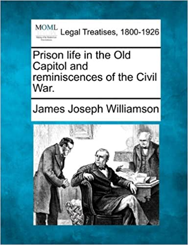 Book Prison life in the Old Capitol and reminiscences of the Civil War.