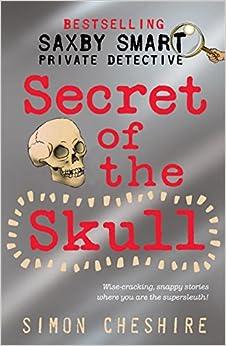 Secret of the Skull (Saxby Smart -Schoolboy Detective)