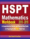 #8: HSPT Mathematics Workbook 2018-2019: A Comprehensive Review and Step-by-Step Guide to Preparing for the HSPT Math