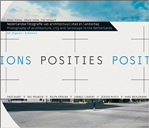 Book Positions: Photography of Architecture, City and Landscape in the Netherlands
