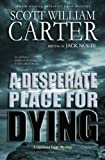 A Desperate Place for Dying: A Garrison Gage Mystery