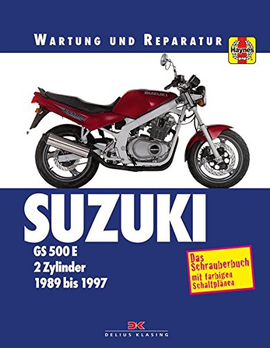 Suzuki GS 500 E: Wartung und Reparatur. Print on Demand