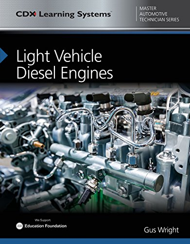 Light Vehicle Diesel Engines (CDX Master Automotive Technician)