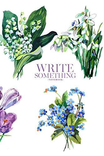 Notebook - Write something: Spring flowers budgets watercolor on hand painting style notebook, Daily Journal, Composition Book Journal, College Ruled Paper, 6 x 9 inches (100sheets) ()