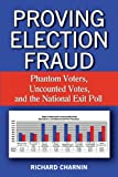 Proving Election Fraud, Richard Charnin, 144908527X