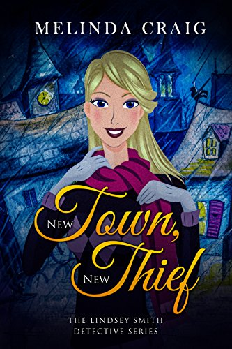 New Town, New Thief (The Lindsey Smith Detective Series Book 2) by [Craig, Melinda]