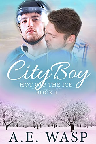 City Boy (Hot Off the Ice Book 1) by [Wasp, A. E.]