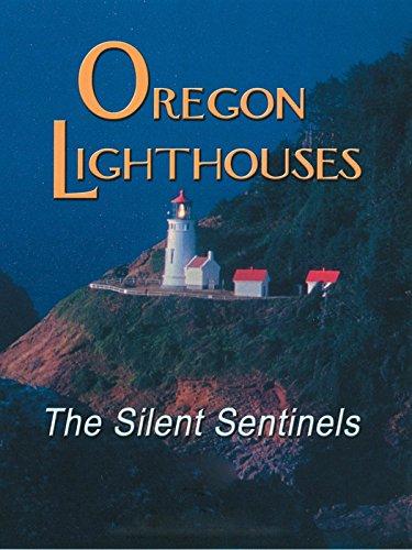 Oregon Lighthouses - The Silent Sentinels