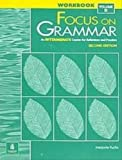 Focus on Grammar : An Intermediate Course for Reference and Practice, Fuchs, Marjorie and Bonner, Margaret, 020134677X