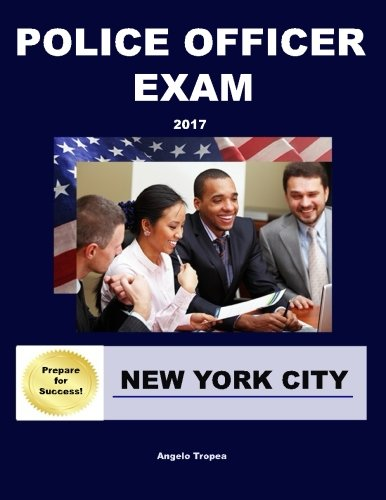 Police Officer Exam New York City (Police Officer Written Exam Practice Test Questions)