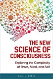 Image of The New Science of Consciousness: Exploring the Complexity of Brain, Mind, and Self