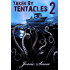Taken by Tentacles 2