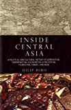 Inside Central Asia, Dilip Hiro, 159020221X