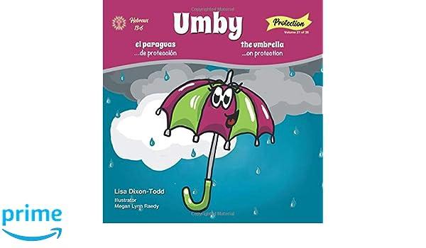 Amazon.com: Umby the umbrella...on protection (Volume 21) (9781727026986): Lisa Dixon-Todd, Megan Lynn Raedy: Books