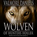 The Wolven of Hunters Holler Audiobook by Valmore Daniels Narrated by Suzanne Cerreta