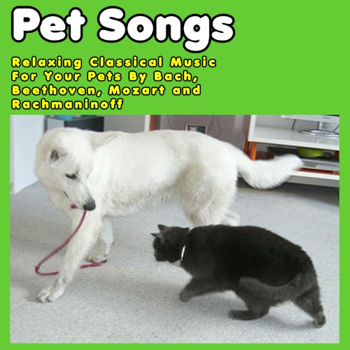Pet Songs: Relaxing Classical ...