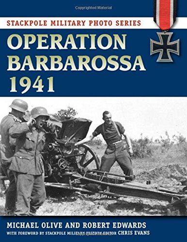 Military Operations (Operation Barbarossa 1941 (Stackpole Military Photo Series))