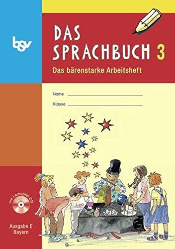 Das Sprachbuch - Ausgabe E - Grundschulen Bayern: 3. Jahrgangsstufe - Arbeitsheft mit CD-ROM: Mit Freiarbeitsmaterialien