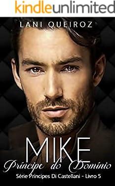 MIKE: Príncipe do Domínio: Série Príncipes Di Castellani