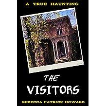 The Visitors: A True Haunting (True Hauntings Book 5)
