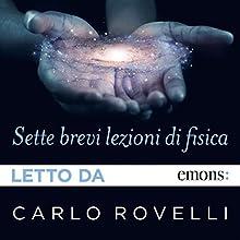 Sette brevi lezioni di fisica Audiobook by Carlo Rovelli Narrated by Carlo Rovelli