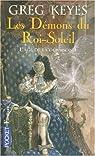 L'âge de la déraison, Tome 1 : Les Démons du Roi-Soleil par Keyes