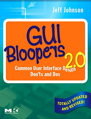GUI Bloopers 2.0: Common User Interface Design Don'ts and Dos (Interactive Technologies) by Jeff Johnson