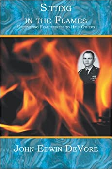 Book Sitting in the Flames: Uncovering Fearlessness to Help Others